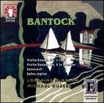 Bantock: Violin Sonatas