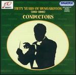 50 Years of Hungaroton: Conductors