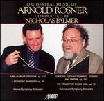 Orchestral Music of Arnold Rosner, Vol. 1