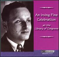 An Irving Fine Celebration at the Library of Congress - Colorado String Quartet; Ida Kavafian (violin); Joseph Holt (piano); Ursula Oppens (piano); Z�phyros Winds;...