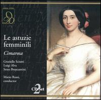 Cimarosa: Le Astuzie Femminili - Anna Maria Rota (vocals); Franco Calabrese (vocals); Graziella Sciutti (vocals); Luigi Alva (vocals);...