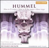Hummel: Mass in D major; Mass in B flat major; Alma virgo - Susan Gritton (soprano); Collegium Musicum 90 (choir, chorus); Collegium Musicum 90; Richard Hickox (conductor)