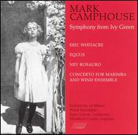 Mark Camphouse: Symphony from Ivy Green - Elizabeth Curtis (soprano); Ney Rosauro (marimba); University of Miami Wind Ensemble; Gary Green (conductor)