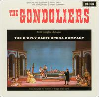 Gilbert & Sullivan: The Gondoliers [1961 Recording] - Alan Styler (vocals); Ceinwen Jones (vocals); Daphne Gill (vocals); Dawn Bradshaw (vocals); George Cook (vocals);...