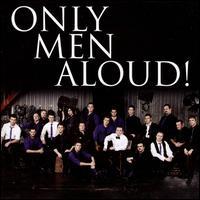 Only Men Aloud! - Only Men Aloud