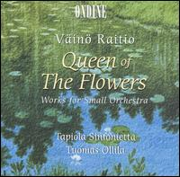 V�in� Raitio: Queen of the Flowers - Tapiola Sinfonietta; Tuomas Ollila (conductor)