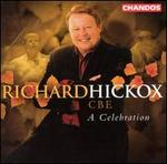 Richard Hickox, CBE: A Celebration