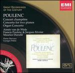 Poulenc: Concerto champ�tre; Concerto for two pianos; Organ Concerto