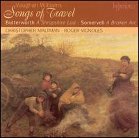 Songs of Travel - Christopher Maltman (baritone); Roger Vignoles (piano)