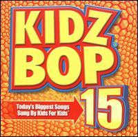 Kidz Bop, Vol. 15 - Kidz Bop Kids
