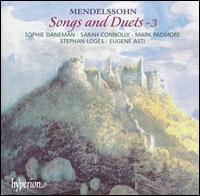 Mendelssohn: Songs and Duets, Vol. 3 - Eugene Asti (piano); Mark Padmore (tenor); Sarah Connolly (mezzo-soprano); Sophie Daneman (soprano); Stephan Loges (baritone)