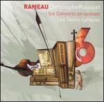Rameau: Six Concerts en sextuor
