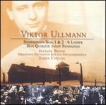 Viktor Ullmann: Symphonien Nos. 1 & 2; 6 Lieder; Don Quixote tanzt Fandango