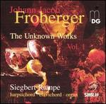 Froberger: The Unknown Works - Siegbert Rampe (clavichord); Siegbert Rampe (harpsichord); Siegbert Rampe (organ)