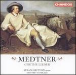 Medtner: Goethe Lieder