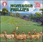 Montague Phillips: Sinfonietta; A Surrey Suite; Revelry Overture; A Shakespearean Scherzo; Dances from 'The Rebel Mai