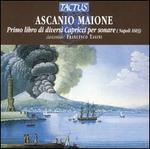 Ascanio Maione: Primo libro di diversi Capricci per sonare (Napoli 1603)
