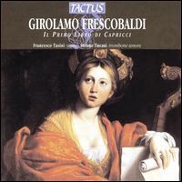 Frescobaldi: Il Primo Libro di Capricci - Francesco Tasini (organ); Stefano Tincani (trombone)