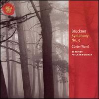 Bruckner: Symphony No. 9 - Berlin Philharmonic Orchestra; G�nter Wand (conductor)