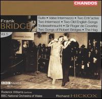 Bridge: Suite; Valse Intermezzo; Two Entr'actes; etc. - Roderick Williams (baritone); BBC National Orchestra of Wales; Richard Hickox (conductor)