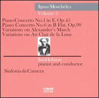 Ignaz Moscheles, Vol. 3 - Ian Hobson (piano); Sinfonia da Camera; Ian Hobson (conductor)