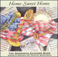 Home Sweet Home - Corie Root (vocals); Dodworth Saxhorn Band; Ted Badgerow (guitar); Ted Badgerow; Ted Badgerow (vocals); Damon Talley (conductor)