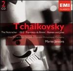Tchaikovsky: The Nutcracker; 1812; Francesca da Rimini; Romeo and Juliet