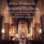 Steve Dobrogosz: Requiem; Te Deum