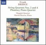 Frank Bridge: String Quartets Nos. 2 & 4; Phantasy Piano Quartet