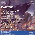 Bart=k: The Miraculous Mandarin; Dance Suite; Hungarian Pictures