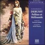 An Introduction to Debussy's Pelléas Et Mélisande
