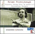 Brian Ferneyhough: Flurries; String Trio; In nomine a 3; Streichtrio; Incipits