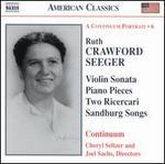 Ruth Crawford Seeger: Violin Sonata; Piano Pieces; Two Ricercari; Sandburg Songs