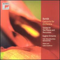 Bart�k: Concerto for Orchestra; Sonata for Two Pianos & Percussion - Charles Rosen (piano); Gaby Casadesus (piano); Jean-Claude Casadesus (percussion); Jean-Pierre Drouet (percussion);...