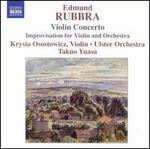 Edmund Rubbra: Violin Concerto; Improvisation for Violin & Orchestra