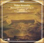 Walter Braunfels: Phantastische Erscheinungen, Op. 25; Serenade, Op. 20