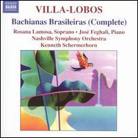 Villa-Lobos: Bachianas Brasileiras (Complete) - Anthony LaMarchina (cello); Cynthia Estill (bassoon); Erik Gratton (flute); Jose Feghali (piano); Rosana Lamosa (soprano);...