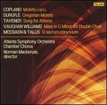 Copland: Motets; DuruflT: Gregorian Motets; Tavener: Song for Athene; Etc.