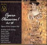 Opera Obsession Act III