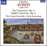 Charles Avison: Six Concertos, Op. 3; Eight Concertos, Op. 4 - Avison Ensemble; Pavlo Beznosiuk (violin)