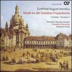 Gottfried August Homilius: Musik an der Dresdner Frauenkirche - Cantatas 1
