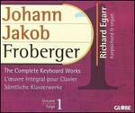 Johann Jakob Froberger: The Complete Keyboard Works, Vol. 1