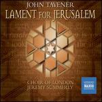 John Tavener: Lament for Jerusalem