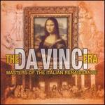 Da Vinci Era Masters of the Italian Renaissance