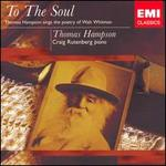 To the Soul: Thomas Hampson Sings the Poetry of Walt Whitman