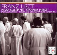 """Franz Liszt: Missa Solemnis """"Graner Messe"""" - Anne-Marguerite Werster (soprano); Guy Flechter (tenor); Johannes Schmidt (baritone);..."""