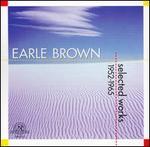 Earle Brown: Selected Works 1952-1965