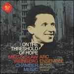 On the Threshold of Hope: Mieczyslaw Weinberg Chamber Music