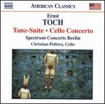 Ernst Toch: Tanz-Suite; Cello Concerto