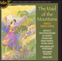 Harold Fraser-Simson: The Maid of the Mountains - Christopher Maltman (baritone); Donald Maxwell (bass); Janis Kelly (soprano); Jeanette Ager (soprano);...